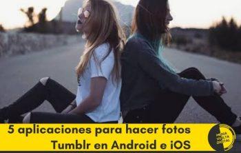 mejores 5 aplicaciones para hacer fotos tumblr en android e iOs