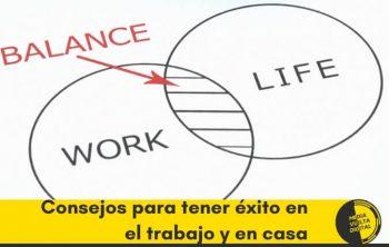 10 consejos para tener éxito en el trabajo y en casa sin perder la cabeza