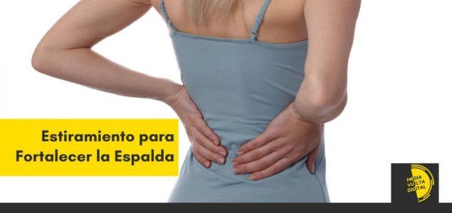 5 Estiramiento sencillos para Fortalecer la Espalda y/o reducir el dolor