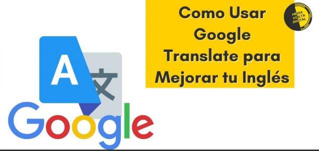 Imagen de Como Usar Google Translate para Mejorar tu Inglés 14