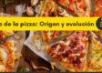 Historia de la pizza, origen y evolucion