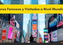 5 lugares famosos y visitados a nivel mundial