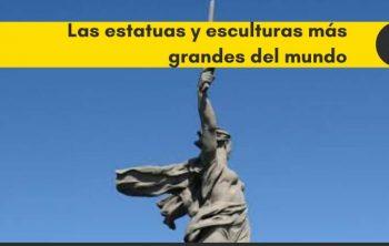 Las 10 estatuas y esculturas más grandes del mundo