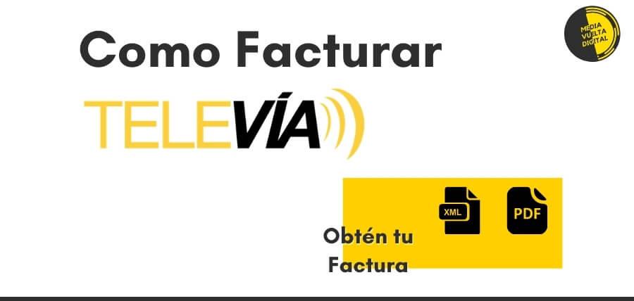 Como facturar televia en facturacion televia.com.mx