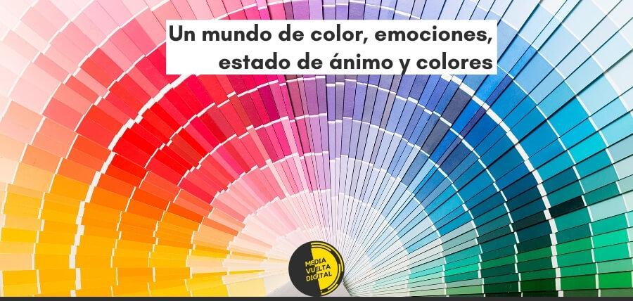 Un mundo de color, emociones, estado de ánimo y significados