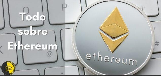 Imagen de ¿Qué es Ethereum? Todo lo que Necesitas Saber para Ganar Ethereum 3